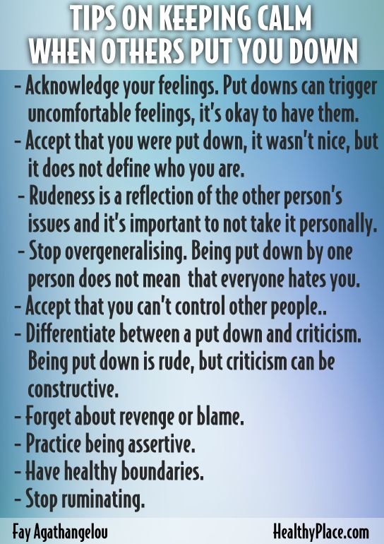 """People can put you down, and that can trigger self-esteem issues if you let it. Find out how to keep calm when others put you down and have healthy self-esteem."" www.HealthyPlace.com"