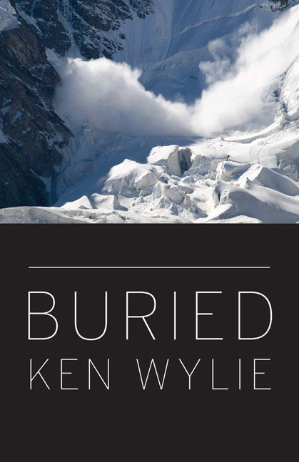 Buried by Ken Wylie. Paperback. $25.00 (CAD) #skiing #mountaineering #alpinism #avalanche #memoir