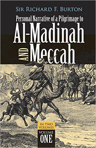 Personal narrative of a pilgrimage to Al-Madinah & Meccah /      by Captain Sir Richard F. Burton ; edited by his wife Isabel      Burton. -- New York : Dover, 1964 en http://absysnetweb.bbtk.ull.es/cgi-bin/abnetopac01?TITN=237374
