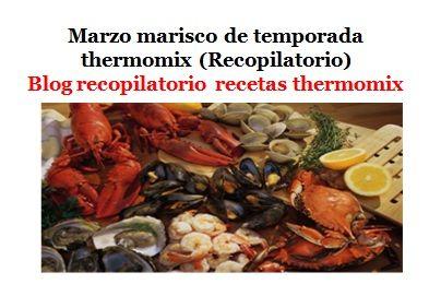 Recopilatorio de recetas thermomix: Marzo marisco de temporada 2017 thermomix (Recopilatorio)