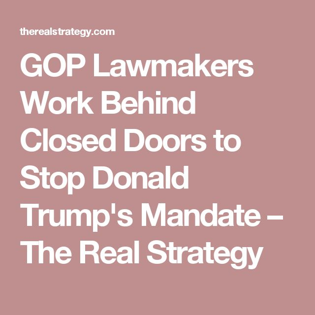 GOP Lawmakers Work Behind Closed Doors to Stop Donald Trump's Mandate – The Real Strategy