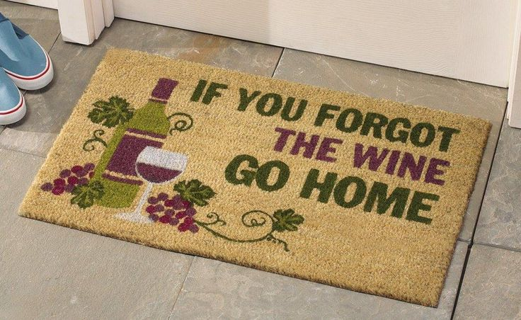 """If you forgot the wine go home"" doormat! #wine #winelover"