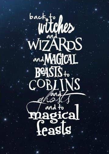 ..it's all that i love & it's all that i need, at Hogwarts!  Hogwarts! I think we're goin back! <3 (yes im a nerd)