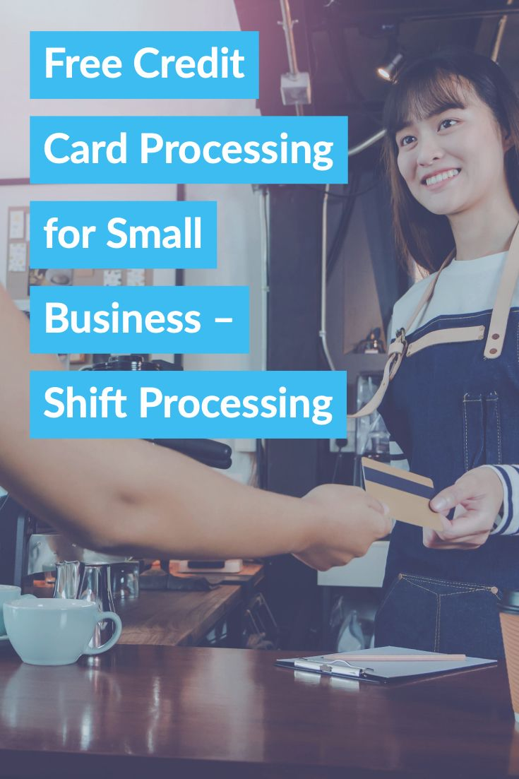 Ree Credit Card Processing For Small Business Shift Processing Free Credit Card Credit Card Processing Credit Card