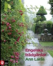Engelska trädgårdar - Ann Larås - 9789127119819 | Bokus bokhandel