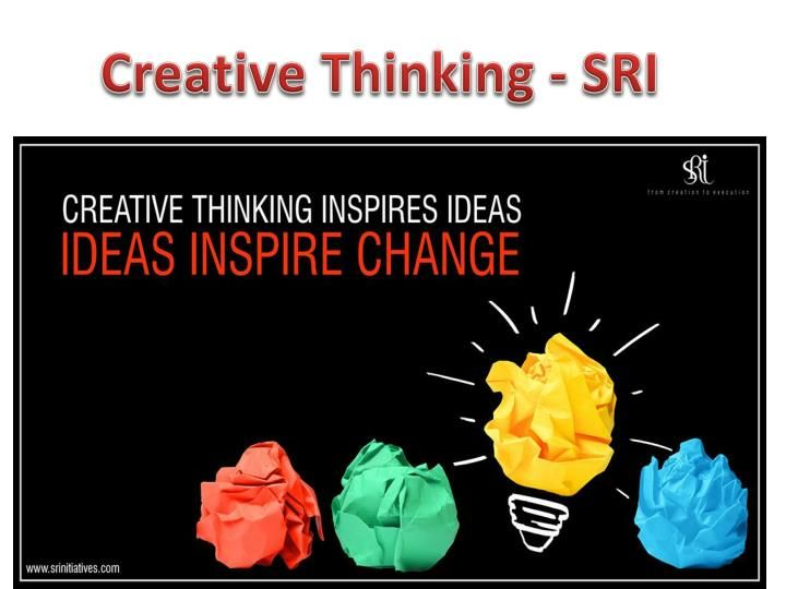 PPT - Creative Thinking - SRI PowerPoint Presentation