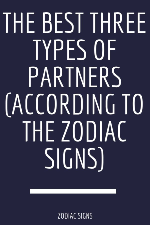 The Best Three Types of Partners (According To The Zodiac