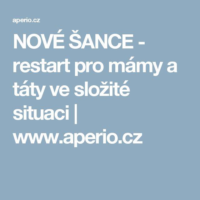 NOVÉ ŠANCE - restart pro mámy a táty ve složité situaci | www.aperio.cz
