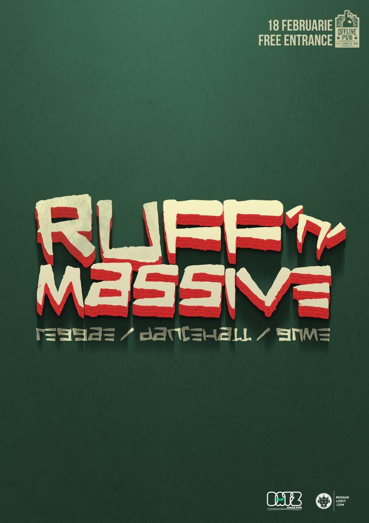 Ruff 'n' Massive este un party care aduce în prim plan muzica grime, dancehall și reggae. Cu One Lion și Megga Dillah în calitate de selectori, riddim-uri