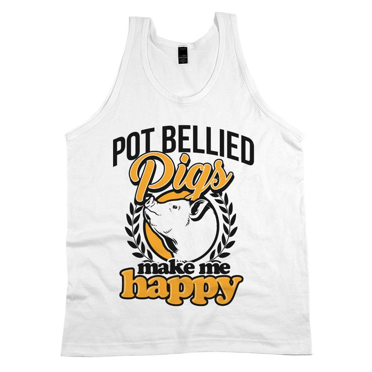 'Pot Bellied Pigs Make Me Happy'