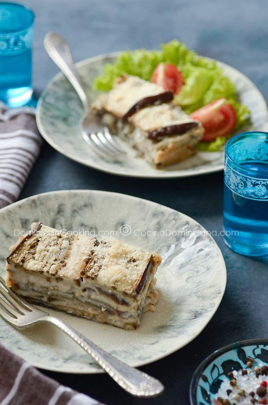 Pastelon berenjenas y queso (eggplant and cheese casserole): This Dominican dish is not only creative but also great for vegetarians.
