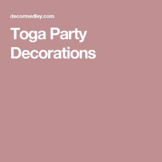 Toga Party Decorations