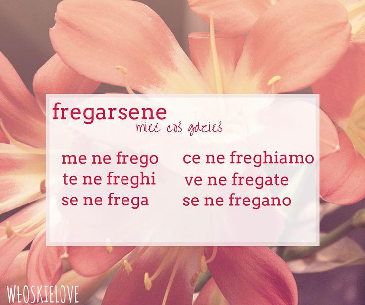 Verbi pronominali fregarsene odmiana czasowników język włoski: Wloskielove