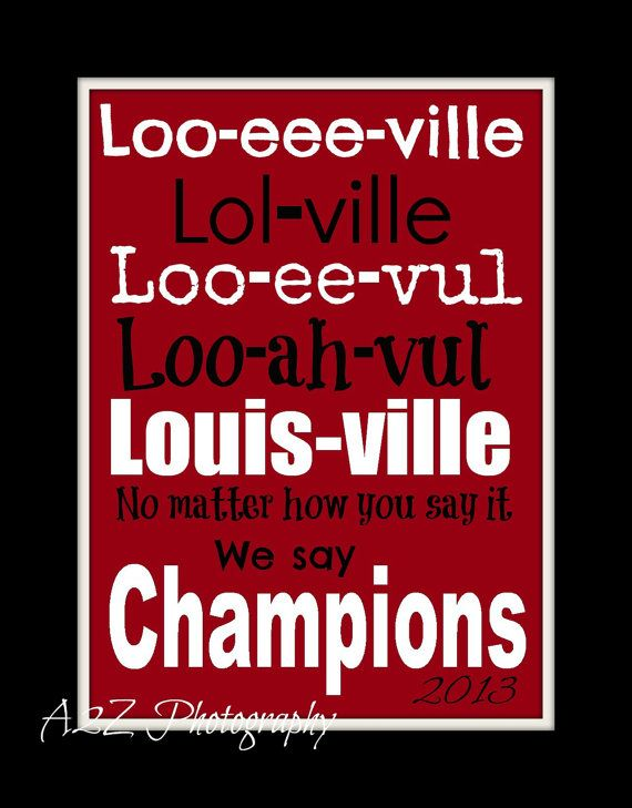 We say Champions Louisville Cardinals 2013 by a2zphotography, $20.00 #gocards #national champions  @Anthony Smith