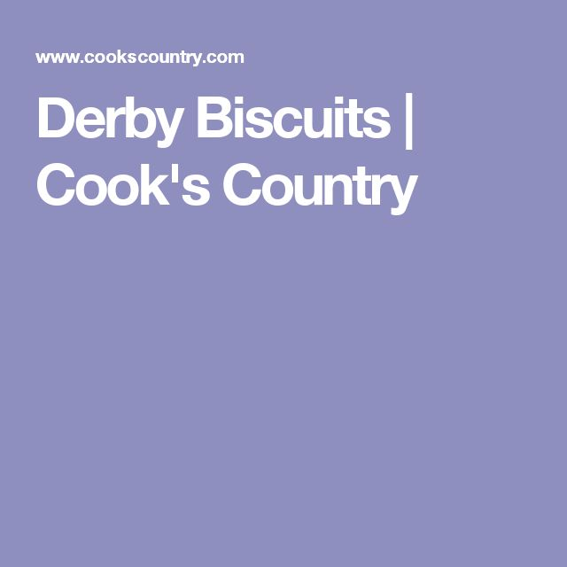 Derby Biscuits | Cook's Country