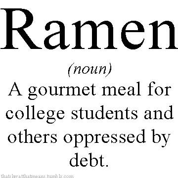 Yep!Colleges Life, Laugh, Quotes, College Students, Ramen Noodles, Funny, So True, Gourmet Meals, Colleges Student