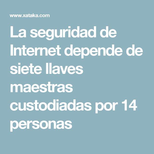 La seguridad de Internet depende de siete llaves maestras custodiadas por 14 personas