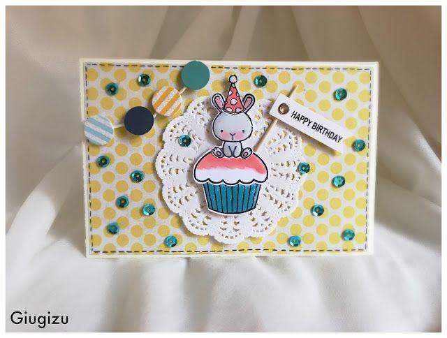 Giugizu's corner: Handmade Cupcake Bunny birthday card - Biglietto di compleanno fatto a mano con cupcake e coniglietto