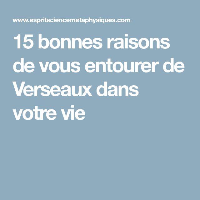 15 bonnes raisons de vous entourer de Verseaux dans votre vie