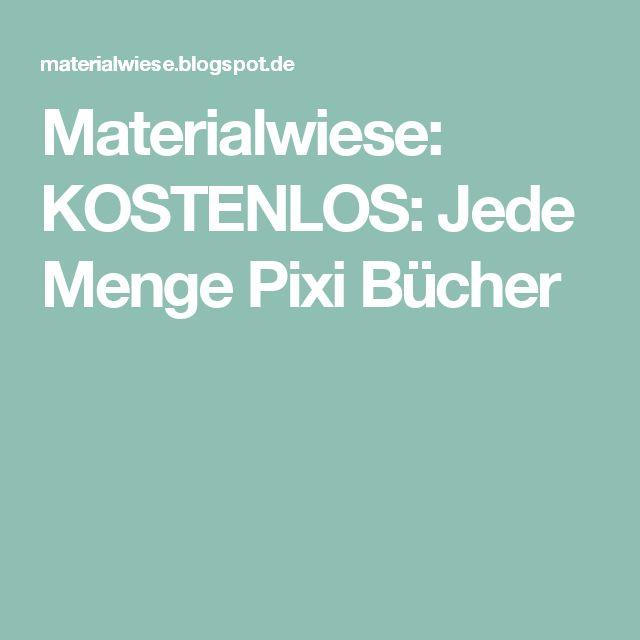 Materialwiese: KOSTENLOS: Jede Menge Pixi Bücher