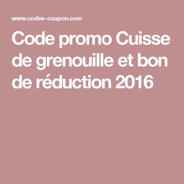 Code promo Cuisse de grenouille et bon de réduction 2016