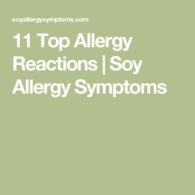 11 Top Allergy Reactions | Soy Allergy Symptoms