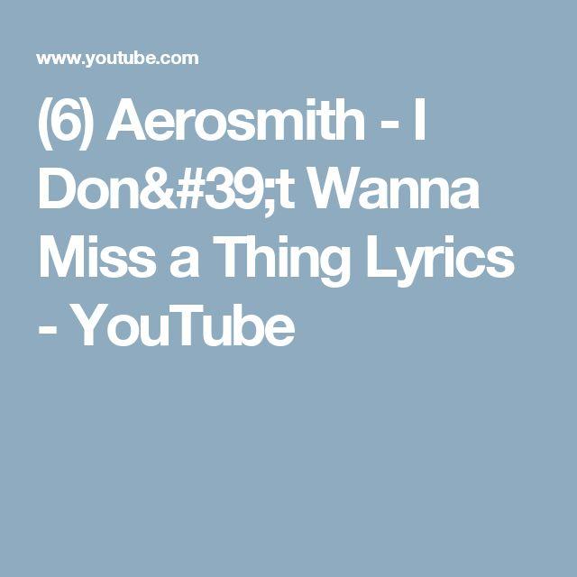 (6) Aerosmith - I Don't Wanna Miss a Thing Lyrics - YouTube