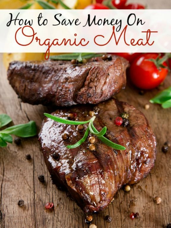Meat in general is expensive. Organic/grass fed meat can be a real budget buster! Here are some great ideas for saving money on organic meat.