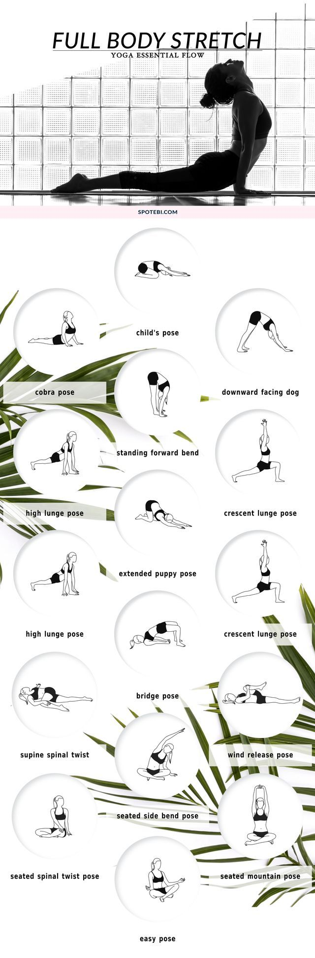 Yoga Essential Flow - Improve your range of motion, increase circulation, and calm your mind with this 10 minute full body stretching flow. The following yoga poses target your tightest muscles, ensuring an amazing total body stretch! http://www.spotebi.com/yoga-sequences/full-body-stretch/