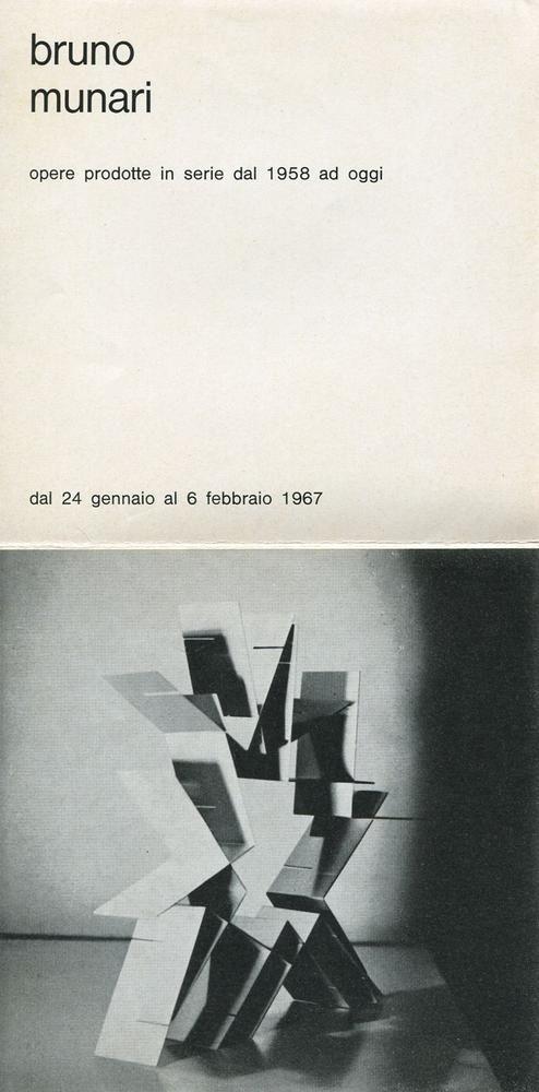 Bruno Munari – Opere prodotte in serie dal 1958 ad oggi, Vismara Arte contemporanea, Milano, 1967