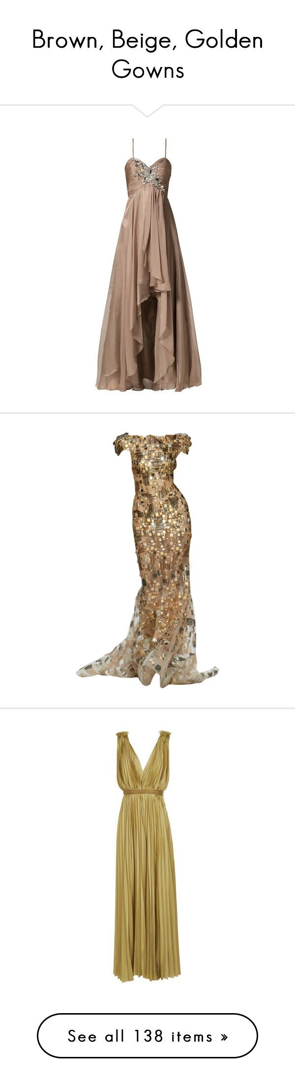 """""""Brown, Beige, Golden Gowns"""" by srta-sr ❤ liked on Polyvore featuring smrgowns, dresses, gowns, long dresses, formal dresses, beige, unique evening gowns, brown dress, unique evening dresses and beige dress"""