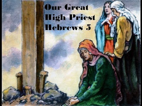 Our Great High Priest Hebrews 5