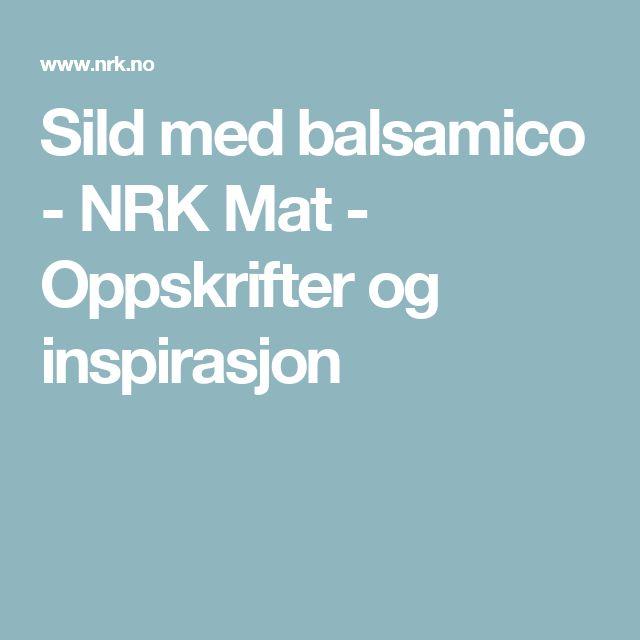 Sild med balsamico - NRK Mat - Oppskrifter og inspirasjon