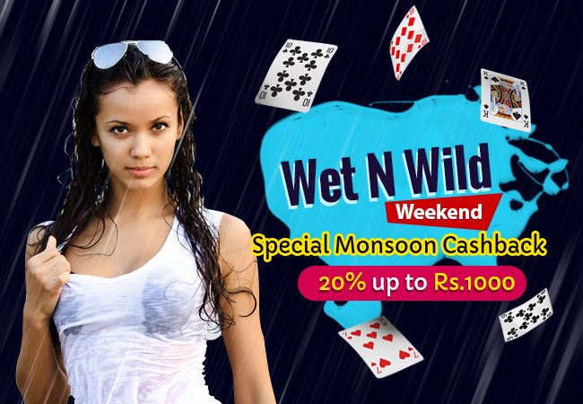 We are back with a Special Monsoon Cashback Offer! Make a minimum deposit of Rs.1000 during the promo period and if you lose your deposit, you can claim 20% up to Rs.1000. Enjoy Wet N Wild Weekend until it Lasts!