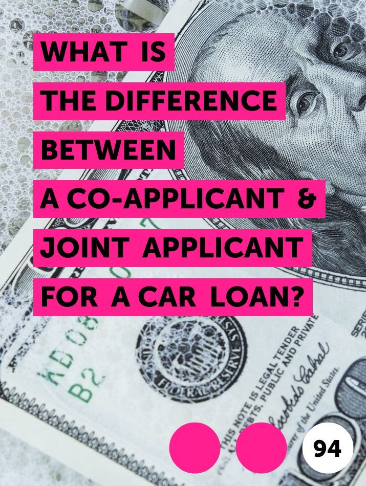What Is The Difference Between A Co Applicant Joint Applicant For A Car Loan In 2020 Car Loans Loan Joint