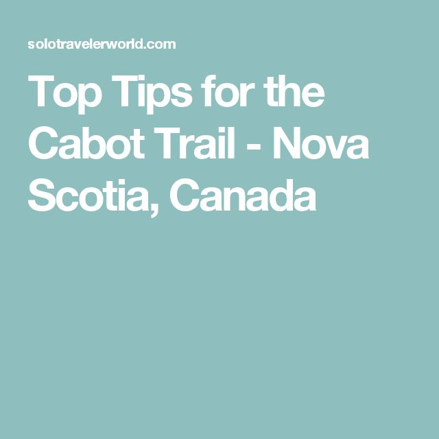 Top Tips for the Cabot Trail - Nova Scotia, Canada
