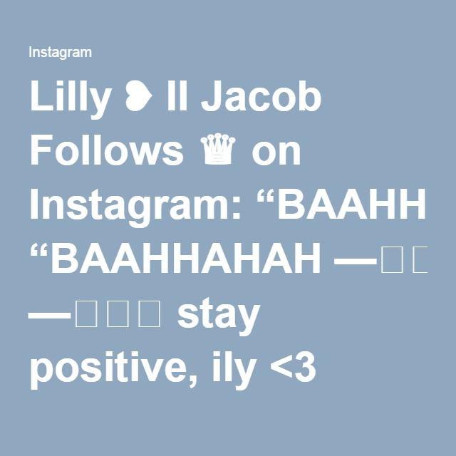 "Lilly ❥ II Jacob Follows ♛ on Instagram: ""BAAHHAHAH — stay positive, ily <3 #jacobsartorius #lickmysartorius @jacobsartorius"""