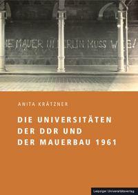 SEHEPUNKTE - Rezension von: Die Universitäten der DDR und der Mauerbau 1961 - Ausgabe 15 (2015), Nr. 2