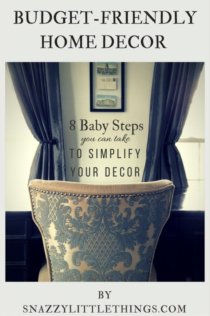 8 Baby Steps To Simplify Your Home Decor Decor Love Pinterest