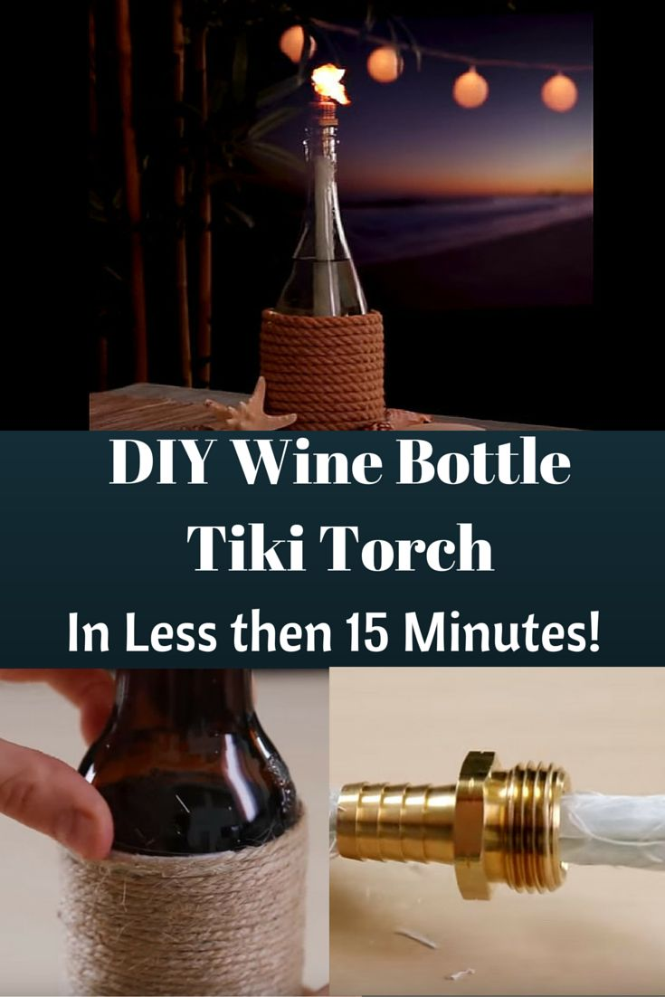 DIY Wine Bottle Tiki Torches in About 15 Minutes!