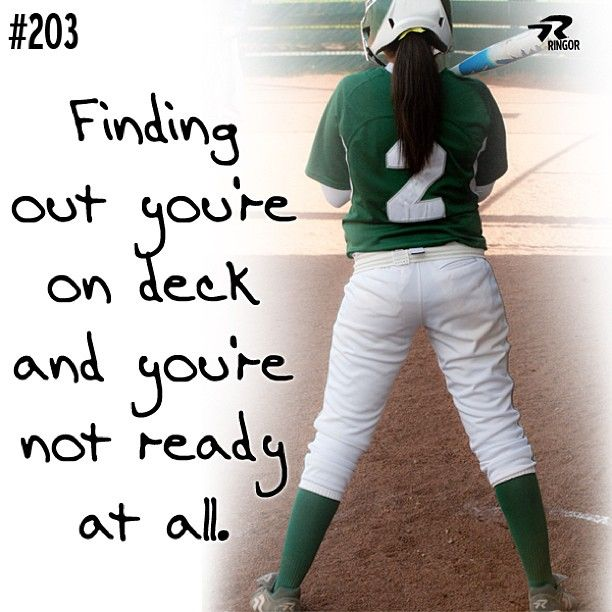 "Softball  - #Softballproblems ""Finding out you're on deck and you're not ready at all!"""