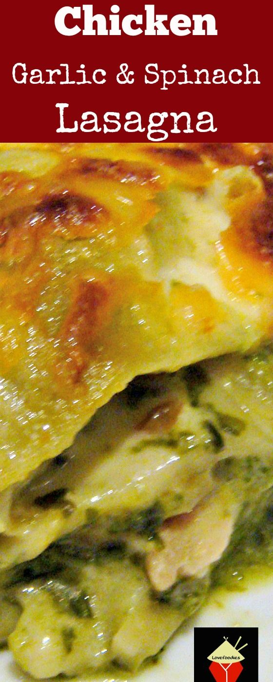 Chicken, Garlic & Spinach Lasagna - An easy recipe full of flavour and freezer friendly too! | Lovefoodies.com