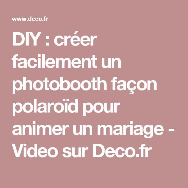 DIY : créer facilement un photobooth façon polaroïd pour animer un mariage - Video sur Deco.fr