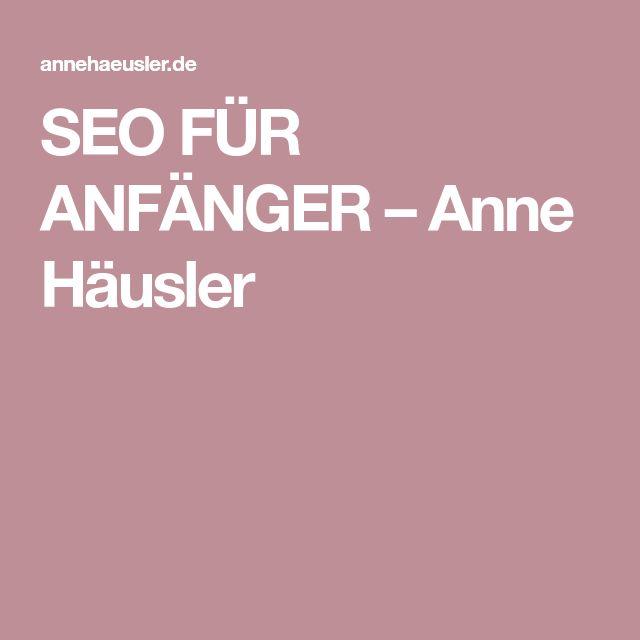 SEO FÜR ANFÄNGER – Anne Häusler