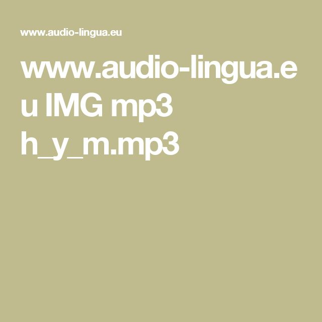 www.audio-lingua.eu IMG mp3 h_y_m.mp3