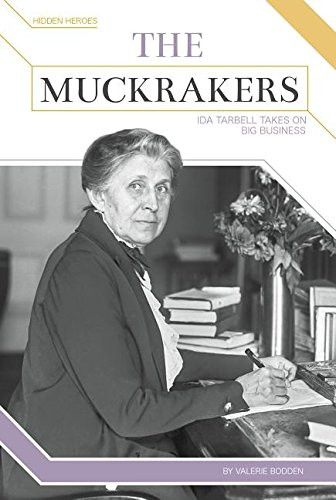 The Muckrakers: Ida Tarbell Takes on Big Business (Hidden Heroes)