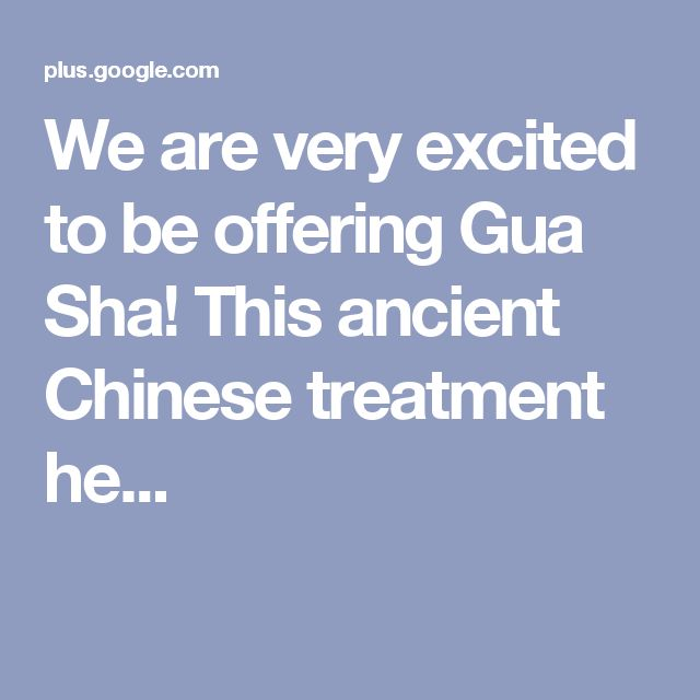 We are very excited to be offering Gua Sha! This ancient Chinese treatment he...