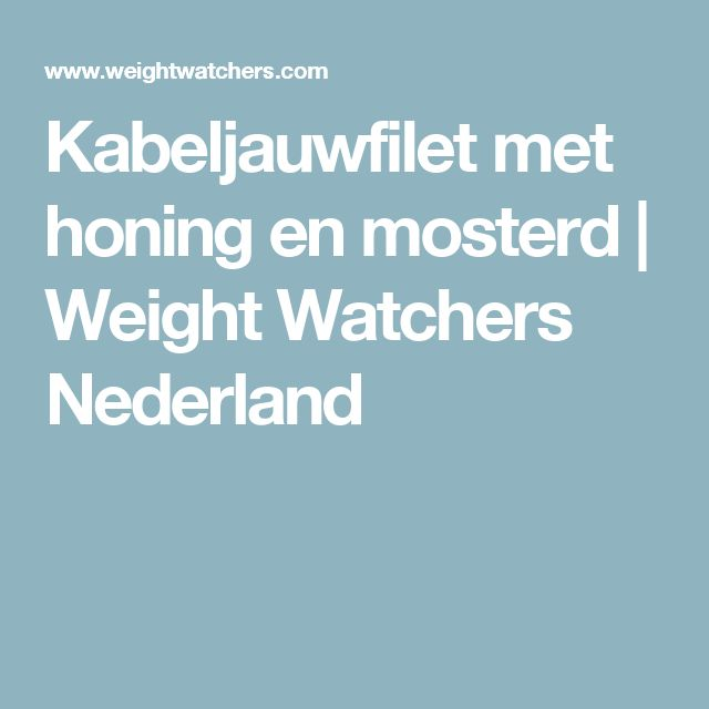 Kabeljauwfilet met honing en mosterd | Weight Watchers Nederland