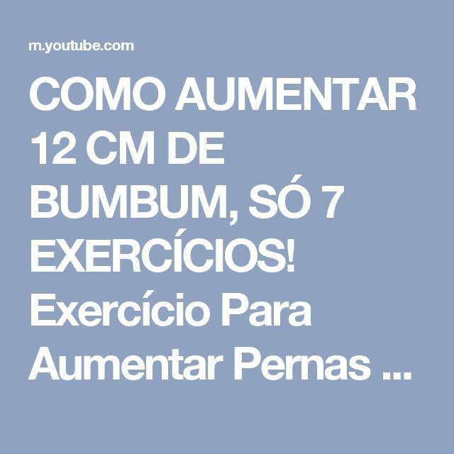 COMO AUMENTAR 12 CM DE BUMBUM, SÓ 7 EXERCÍCIOS! Exercício Para Aumentar Pernas e Gluteos Rapidamente - YouTube