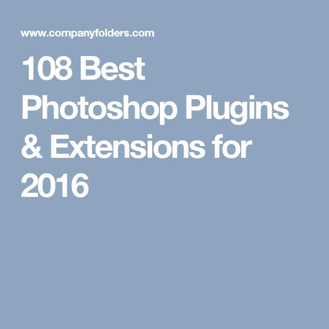 108 Best Photoshop Plugins & Extensions for 2016